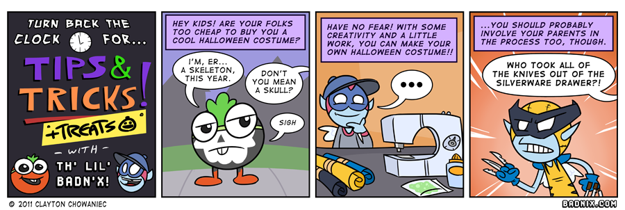 I'm the best there is at what I do... and what I do, is not the manufacturing of Halloween costumes